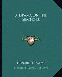 A Drama on the Seashore by Honore de Balzac