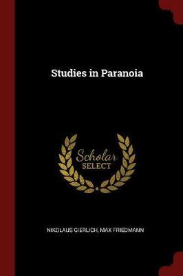 Studies in Paranoia by Nikolaus Gierlich