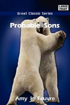 Probable Sons by Amy Le Feuvre