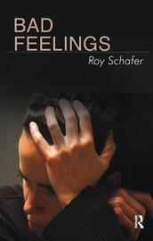 Bad Feelings by Roy Schafer image