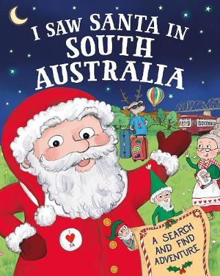 I Saw Santa in South Australia by J D Green
