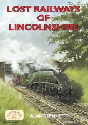 Lost Railways of Lincolnshire by Alan Stennett image
