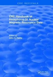Revival: Handbook of Phosphorus-31 Nuclear Magnetic Resonance Data (1990) by John C. Tebby