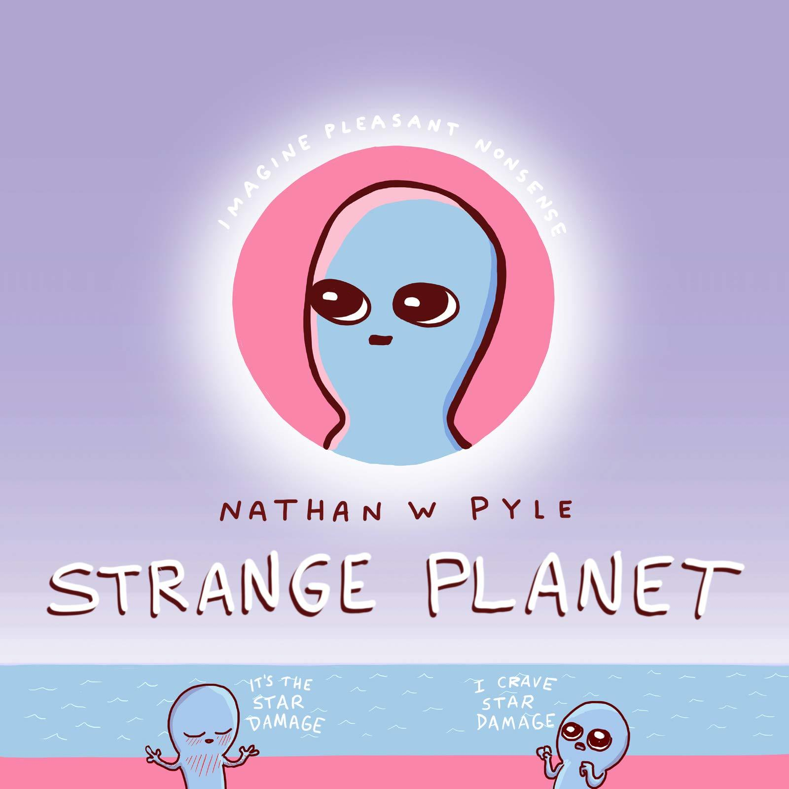 Strange Planet by Nathan W Pyle image