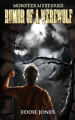 Rumor of a Werewolf by Eddie Jones