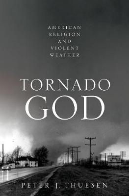 Tornado God by Peter J. Thuesen