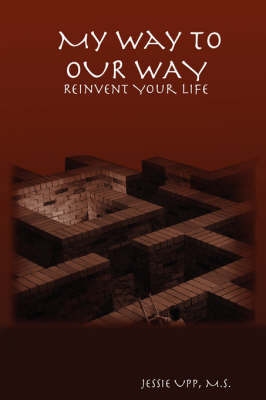 My Way to OUR WAY: Reinvent Your Life by M.S., Jessie Upp image