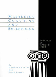 Mastering Coaching and Supervision by Madeline Hunter
