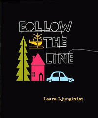 Follow the Line by Laura Ljungkvist