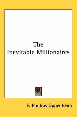 The Inevitable Millionaires by E.Phillips Oppenheim image