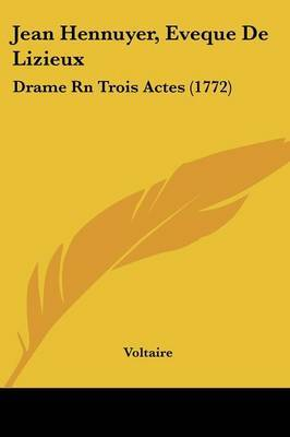 Jean Hennuyer, Eveque De Lizieux: Drame Rn Trois Actes (1772) by Voltaire image