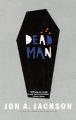 Dead Man by Jon A Jackson