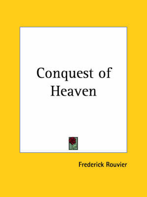 Conquest of Heaven (1924) by Frederick Rouvier