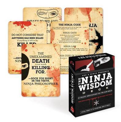 The Ninja Wisdom Deck: 50 Deadly Meditations for the Non-Ninja by Douglas Sarine
