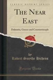 The Near East by Robert Smythe Hichens
