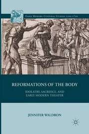 Reformations of the Body by J Waldron