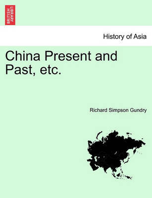 China Present and Past, Etc. by Richard Simpson Gundry image