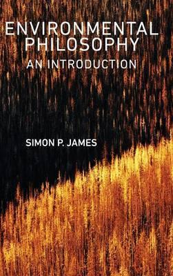 Environmental Philosophy by Simon P. James