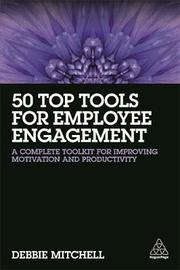50 Top Tools for Employee Engagement by Debbie Mitchell