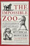 The Impossible Zoo by Leo Ruickbie