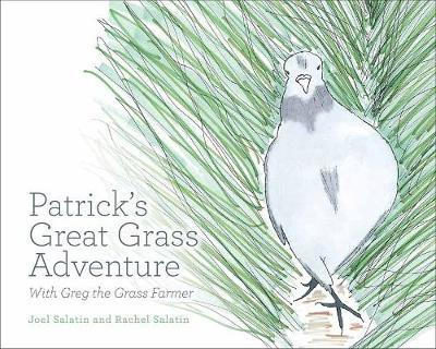 Patrick's Great Grass Adventure by Joel Salatin