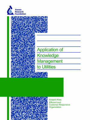 Application of Knowledge Management to Utilities by Jeffrey S. Rosen