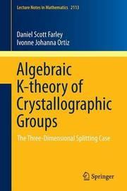 Algebraic K-theory of Crystallographic Groups by Daniel Scott Farley