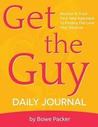 Get the Guy Daily Journal by Bowe Packer