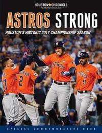 Astros Strong by Houston Chronicle