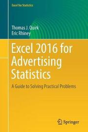 Excel 2016 for Advertising Statistics by Thomas J. Quirk