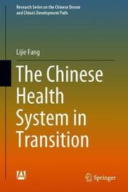 The Chinese Health System in Transition by Lijie Fang