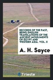 Records of the Past, Being English Translations of the Ancient Monuments of Egypt and Western Asia. Vol. II by A.H. Sayce image
