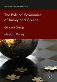The Political Economies of Turkey and Greece by Mustafa Kutlay