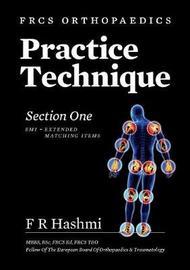 Frcs Orthopaedics - Practice Technique - Section One EMI by F R Hasmi