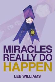 Miracles Really Do Happen by Lee Williams