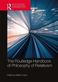 The Routledge Handbook of Philosophy of Relativism