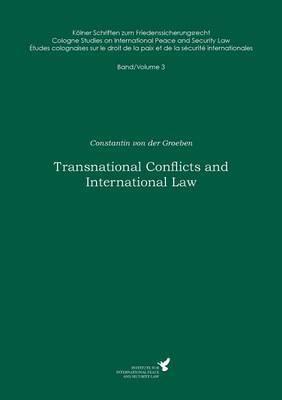 Transnational Conflicts and International Law by Constantin Von Der Groeben