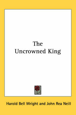 The Uncrowned King by Harold Bell Wright image