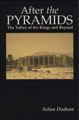 After the Pyramids: The Valley of the Kings and Beyond by Aidan Dodson image