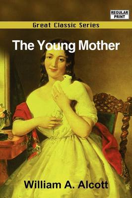 The Young Mother by William A Alcott image