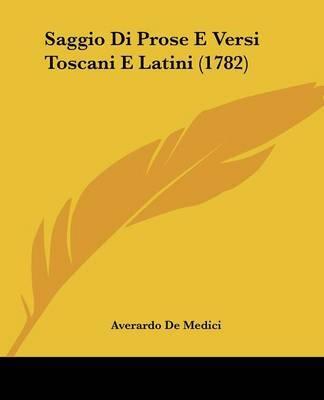 Saggio Di Prose E Versi Toscani E Latini (1782) by Averardo De Medici image
