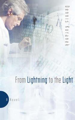 From Lightning to the Light by Dennis Koranek