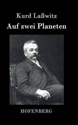 Auf Zwei Planeten by Kurd Lasswitz