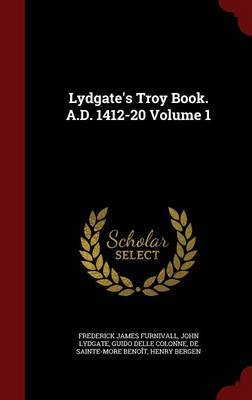 Lydgate's Troy Book. A.D. 1412-20 Volume 1 by Frederick James Furnivall image