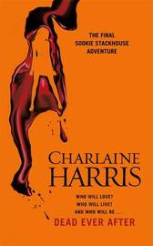 Dead Ever After: A True Blood Novel by Charlaine Harris