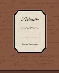 Atlantis by Gerhart Hauptmann