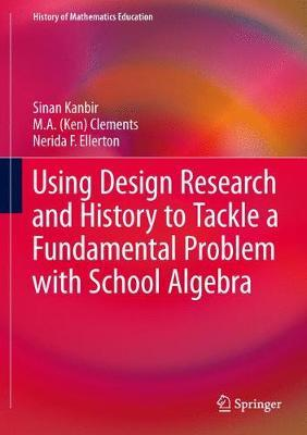 Using Design Research and History to Tackle a Fundamental Problem with School Algebra by Sinan Kanbir image