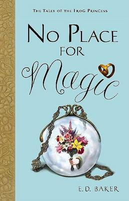 No Place for Magic by E.D. Baker image