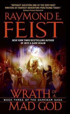 Wrath of a Mad God (Darkwar Saga #3) by Raymond E Feist