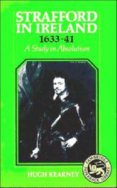 Strafford in Ireland 1633-1641 by Hugh F. Kearney image